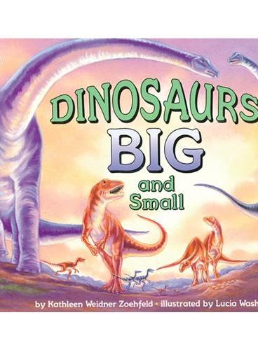 Dinosaurs Big and Small (Let's Read and Find Out)  自然科学启蒙1:大恐龙与小恐龙ISBN9780064451826