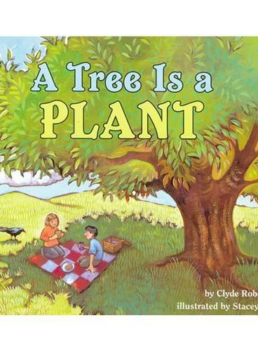 Tree Is a Plant, A (Let's Read and Find Out)  自然科学启蒙1:大树是种植物ISBN9780064451963