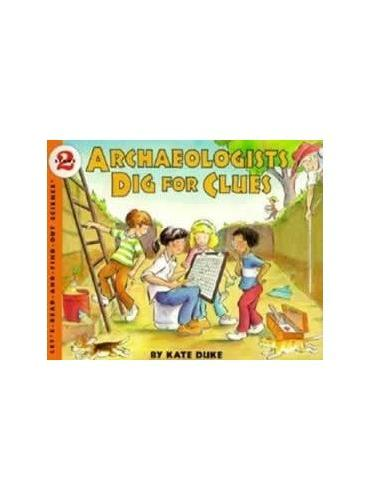 Archaeologists Dig for Clues (Let's Read and Find Out)  自然科学启蒙2:挖洞去考古ISBN9780064451758