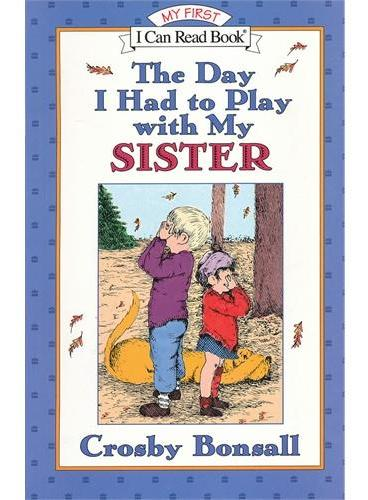 Day I Had to Play With My Sister, The我不想跟我妹妹玩儿(I Can Read,My Fist Level)ISBN9780064442534