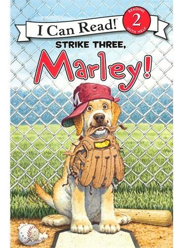 Marley: Strike Three, Marley!小狗马利:三振出局,马利!(I Can Read,Level 2)ISBN9780061853869