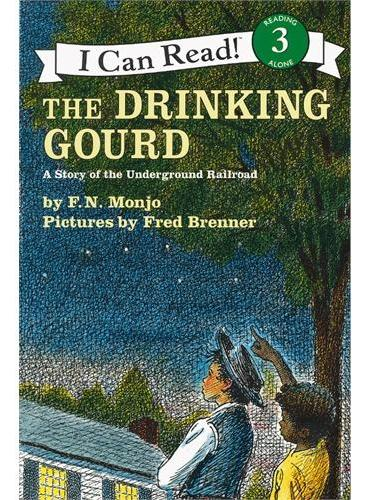 Drinking Gourd, The酒葫芦:地下铁路的故事(I Can Read,Level 3)ISBN9780064440424