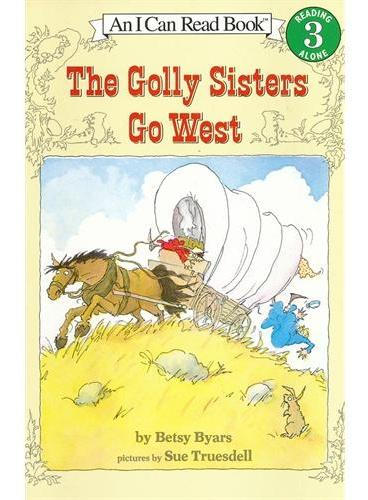 Golly Sisters Go West, The格丽姐妹西部之旅(I Can Read,Level 3)ISBN9780064441322