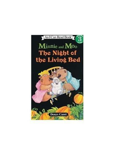 Minnie and Moo: The Night of the Living Bed米妮和哞哞:客厅里的夜晚(I Can Read,Level 3)ISBN9780060005054
