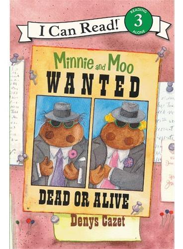 Minnie and Moo: Wanted Dead or Alive米妮和哞哞:通缉令(I Can Read,Level 3)ISBN9780060730123