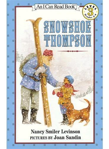 Snowshoe Thompson穿雪鞋的邮差汤普森(I Can Read,Level 3)ISBN9780064442060