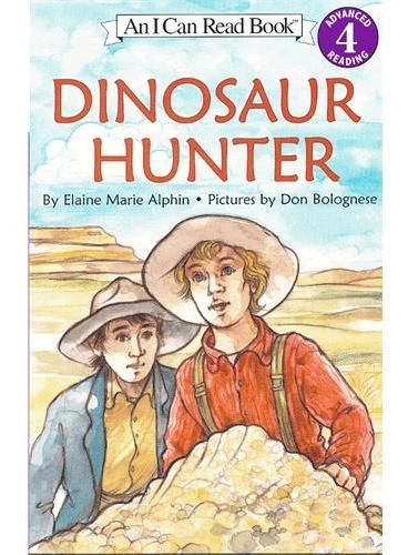 Dinosaur Hunter恐龙猎人(I Can Read,Level 4)ISBN9780064442565