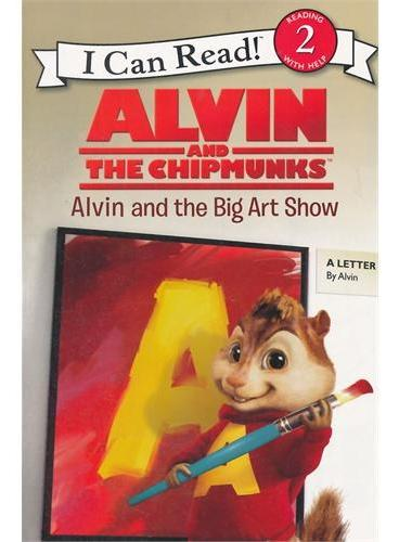 Alvin and the Chipmunks: Alvin and the Big Art Show (Level 2, I Can Read) 花栗鼠的艺术秀ISBN9780062252258