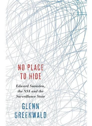 NO PLACE TO HIDE (ISBN=9780241146705) 美国NSA前情报员斯诺登爆料的棱镜计划内幕收录于此书 并附有多张美国NSA及英国情报机构内部TOP SECRET电子资料截图!