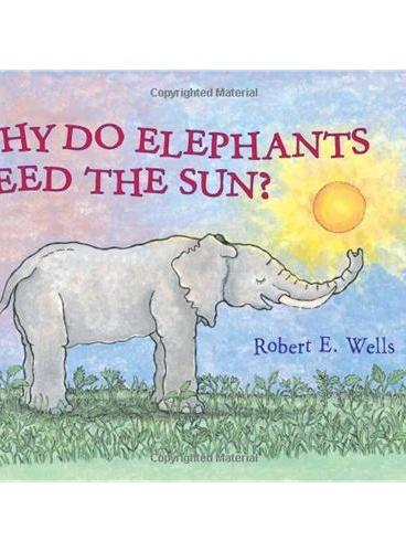 Why Do Elephants Need the Sun? (award-winning)妙想科学:为什么大象需要太阳ISBN9780807590829