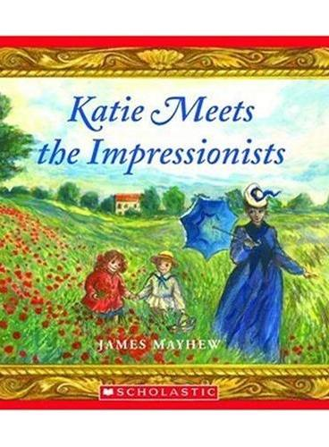 Katie Meets The Impressionists (Scholastic Bookshelf) 和凯特遇见印象派画家ISBN9780439935081