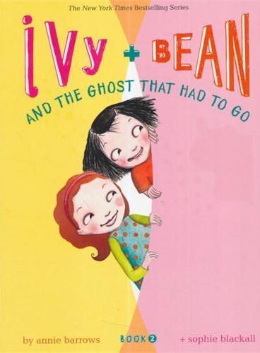 Ivy and Bean #2:The Ghost that Had to Go 艾薇和豆豆2:厕所里有鬼(全球7-14岁女孩阅读第一品牌) ISBN9780811849111