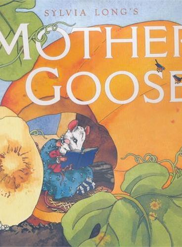 Sylvia Long's Mother Goose 西尔维娅绘本:鹅妈妈童谣 IBSN9780811820882