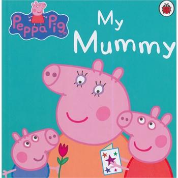 Peppa Pig: My Mummy 粉红猪小妹:我妈妈ISBN9781409312154