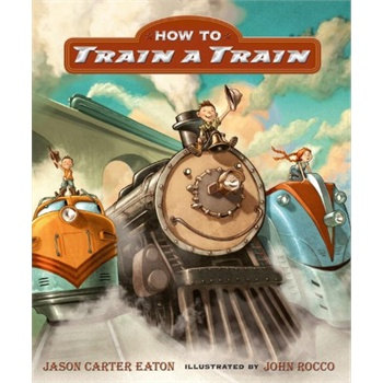 How to Train a Train [Hardcover]怎么训练火车ISBN9780763663070