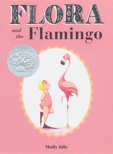 Flora and the Flamingo 弗洛拉和火烈鸟(2014年凯迪克银奖) IBSN9781452110066