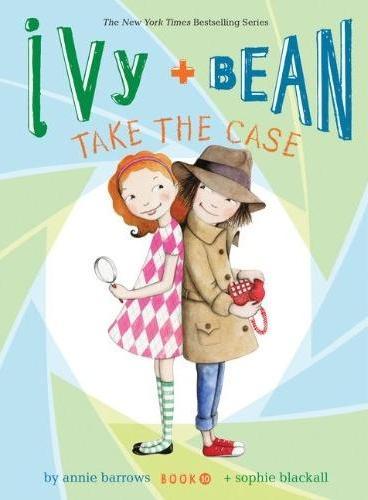 Ivy and Bean#10:Take the Case 艾薇和豆豆10:就这么办(全球7-14岁女孩阅读第一品牌) ISBN9781452128719