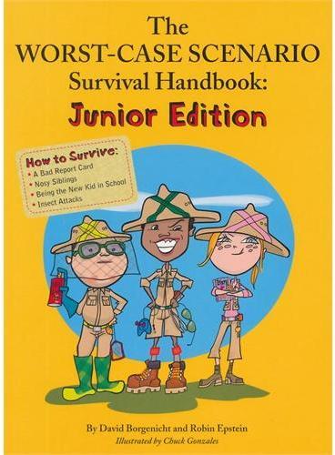 The Worst Case Scenario Survival Handbook:Junior Edition 最糟糕情况下的生存手册 IBSN9780811860659