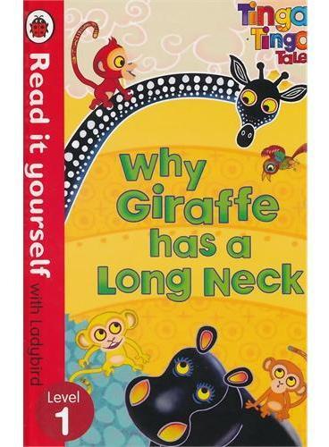 Read it Yourself:Tinga Tinga-Why Giraffe has a Long Neck(Level 1)廷加传奇:长颈鹿为什么脖子长(小开本精装)ISBN9780723273318