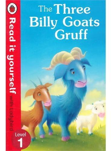 Read it Yourself: Three Billy Goats Gruff(Level 1)三只坏脾气的山羊(小开本精装)ISBN9780723272755