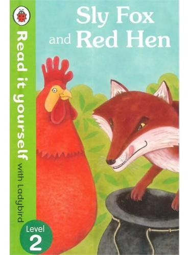 Read it Yourself: Sly Fox and Red Hen(Level 2)狡猾的狐狸和红母鸡(小开本精装)ISBN9780723272816