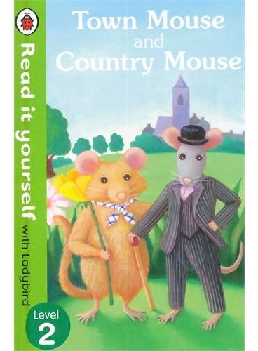 Read it Yourself: Town Mouse and Country Mouse(Level 2)城里老鼠和乡下老鼠(小开本精装)ISBN9780723272830