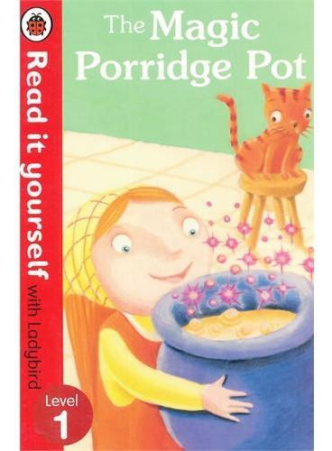 Read it Yourself: The Magic Porridge Pot(Level 1)神奇的粥锅(大开本平装)ISBN9780723272724