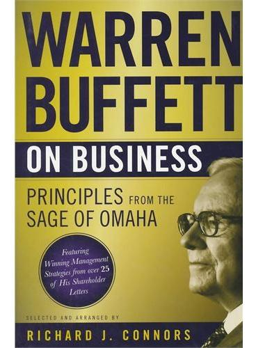 WARREN BUFFETT ON BUSINESS: PRINCIPLES FROM THE SAGE OF OMAHA