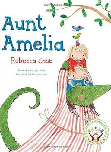 Aunt Amelia 艾米丽阿姨(by Rebecca Cobb)