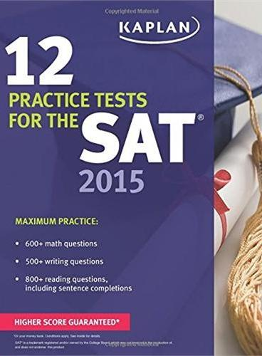 KAPLAN 12 PRACTICE TESTS FOR THE SAT 2015 开普兰2015年最新版SAT练习册 12套习题