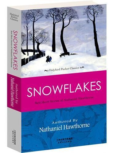 SNOWFLAKES: BEST SHORT STORIES OF NATHANIEL HAWTHORNE 霍桑经典短篇小说(英文原版)