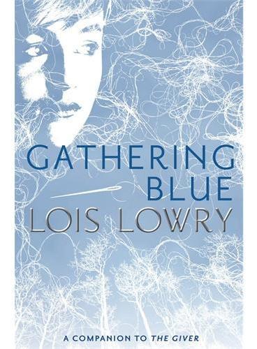 Gathering Blue《记忆传授人》四部曲之二《忧郁聚集》ISBN9780547904146