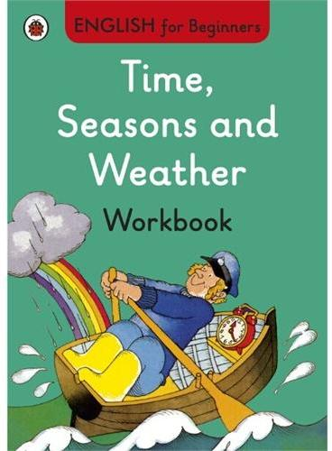 English for Beginners:Time,Seasons and Weather workbook 时间、季节和天气练习册ISBN9780723294306