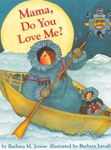 Mama, Do You Love Me? 妈妈,你爱我吗?(Barbara M. Joosse经典获奖绘本,卡板) IBSN9780811821315