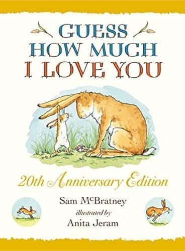 Guess How Much I Love You 20th Anniversary Edition 猜猜我有多爱你(20周年纪念版)ISBN9781406358902