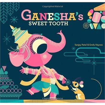 Ganesha's Sweet Tooth 甘尼萨的蛀牙(精装) IBSN9781452103624