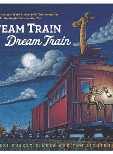 Steam Train, Dream Train 蒸汽火车 ,梦幻火车(Tom Lichtenheld绘本) IBSN9781452109206
