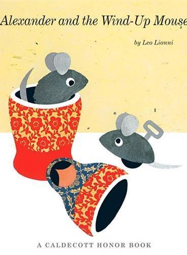 Alexander and the Wind Up Mouse 四度凯迪克奖得主李欧·李奥尼代表作:亚历山大和发条老鼠(英国版,超大开本平装)ISBN9781849397056