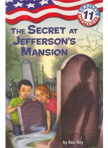 Capital Mysteries #11: The Secret at Jefferson's Mansion 杰佛逊的豪宅ISBN9780375845338