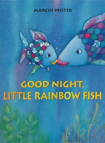 Good Night Little Rainbow Fish 彩虹鱼系列:快睡吧,彩虹鱼