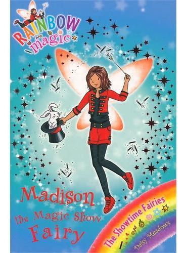 Rainbow Magic: The Showtime Fairies 99: Madison the Magic Show Fairy 彩虹仙子#99:表演仙子9781408312865