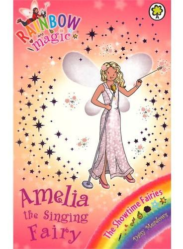 Rainbow Magic: The Showtime Fairies 103: Amelia the Singing Fairy 彩虹仙子#103:表演仙子9781408312919