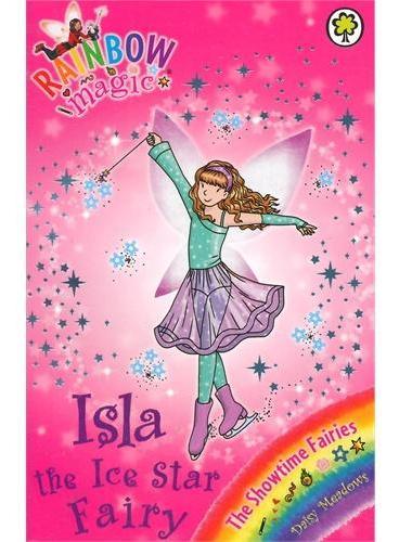 Rainbow Magic: The Showtime Fairies 104: Isla the Ice Star Fairy 彩虹仙子#104:表演仙子9781408312926