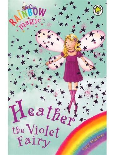 Rainbow Magic: The Rainbow Fairies 7: Heather the Violet Fairy彩虹仙子#7紫色仙子ISBN9781843620228