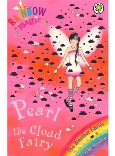 Rainbow Magic: The Weather Fairies: 10: Pearl The Cloud Fairy彩虹仙子#10云朵仙子ISBN9781843626350