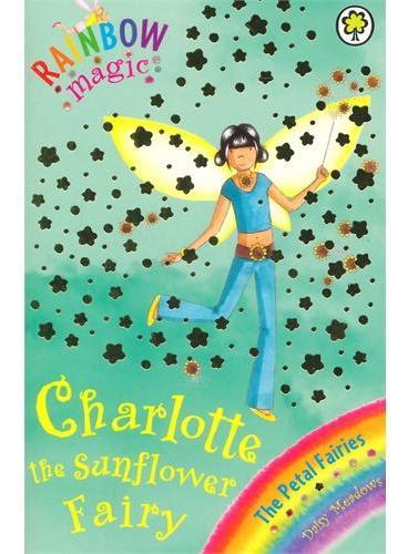 Rainbow Magic: The Petal Fairies 46: Charlotte the Sunflower Fairy 彩虹仙子#46:花瓣仙子9781846164606