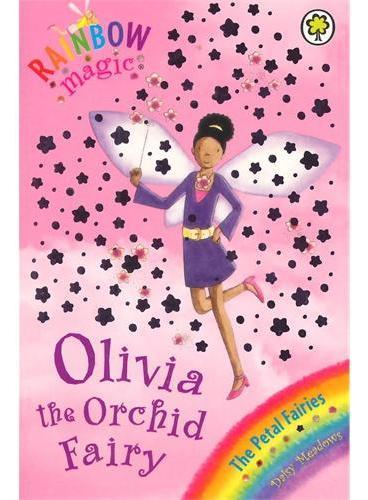 Rainbow Magic: The Petal Fairies 47: Olivia The Orchid Fairy 彩虹仙子#47:花瓣仙子9781846164613