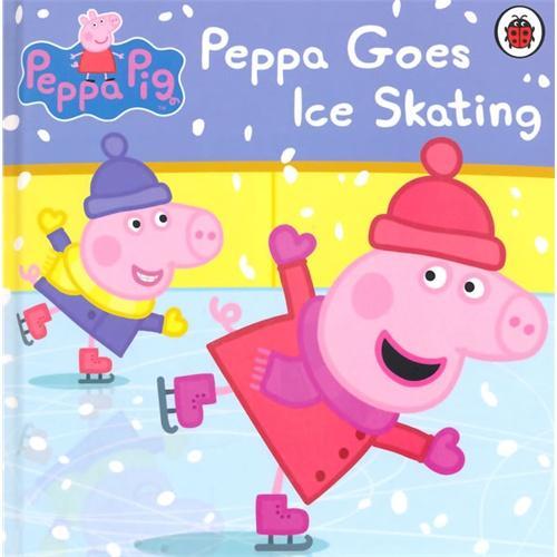 Peppa Pig:Peppa Goes Ice Skating[Boardbook]小猪佩奇卡板故事书:去滑冰ISBN9780723293118