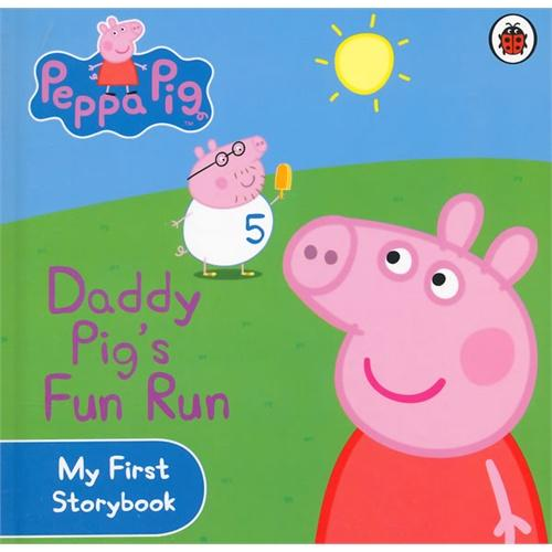 Peppa Pig(My First Storybook):Daddy Pig's Fun Run [Boardbook]小猪佩奇卡板故事书:猪爸爸快乐跑ISBN9781409304869