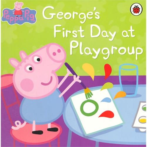 Peppa Pig: George's First Day at Playgroup小猪佩奇故事书:第一天去操场ISBN9781409309079